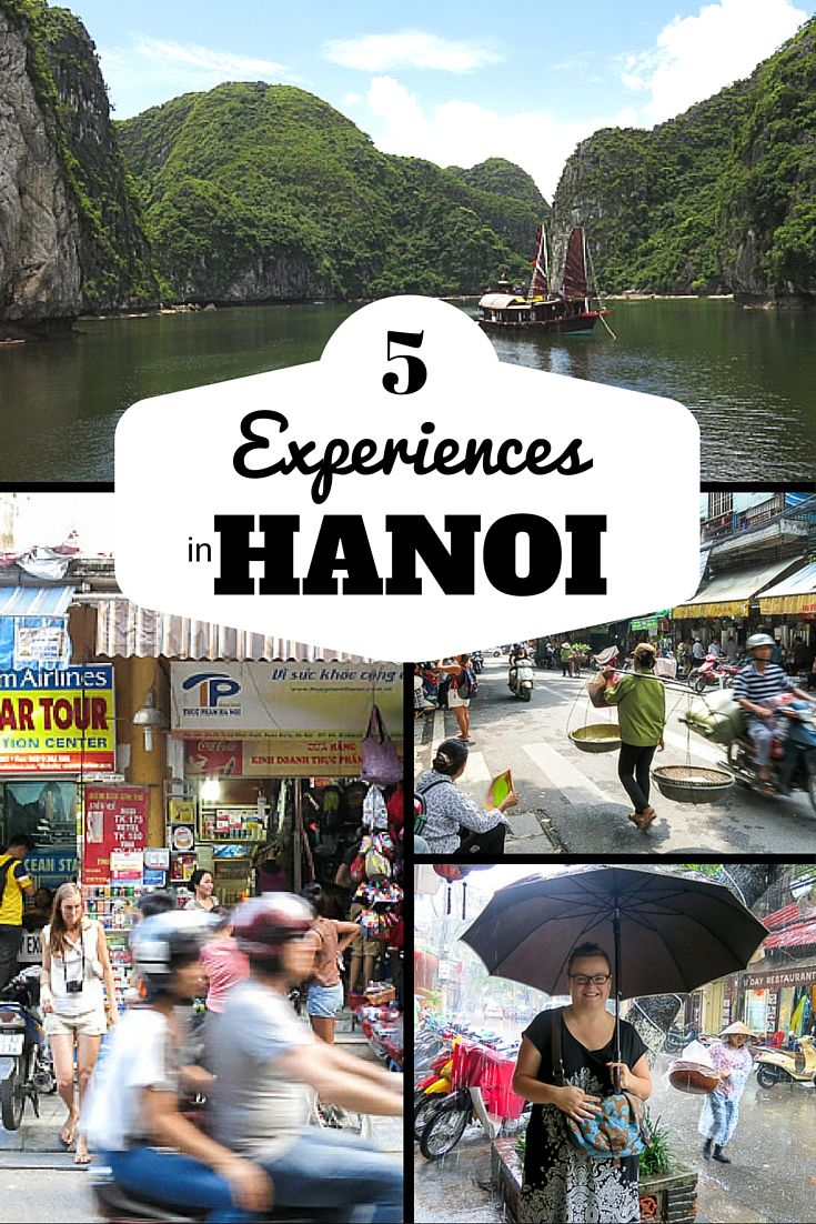 Five experiences of a lifetime to live in Hanoi, Vietnam.