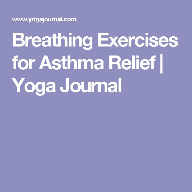 Breathing Exercises for Asthma Relief   Yoga Journal