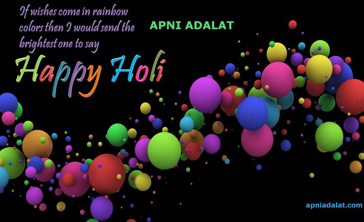 """Peace for white, Power for red, Knowledge for yellow, Development for green, Love for pink, May this Holi add all these colours to your life. Wish you a very Happy Holi! Apni Adalat Best Lawyers in India, UP, MP Delhi, Pune, Maharasthra.  Free Registration is Open for Lawyers on Apni Adalat. Register yourself to get more cases and clients. Visit for free registration to """"apniadalat.com"""