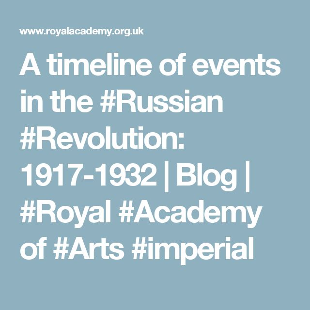 A timeline of events in the #Russian #Revolution: 1917-1932 | Blog | #Royal #Academy of #Arts #imperial