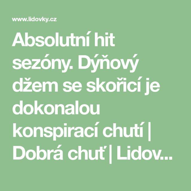 Absolutní hit sezóny. Dýňový džem se skořicí je dokonalou konspirací chutí   Dobrá chuť   Lidovky.cz