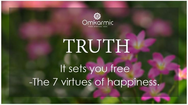 A truthful man is happier.