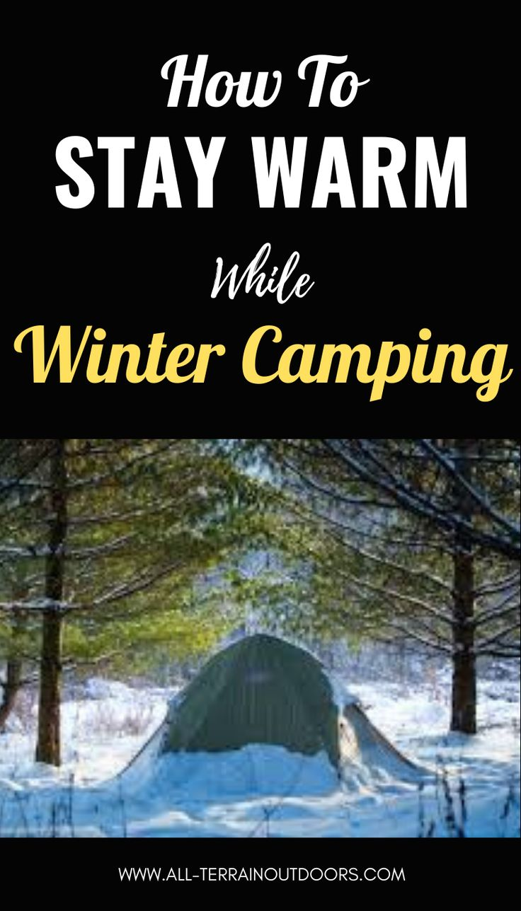 How To Stay Warm While Winter Camping in 2020   Winter ...