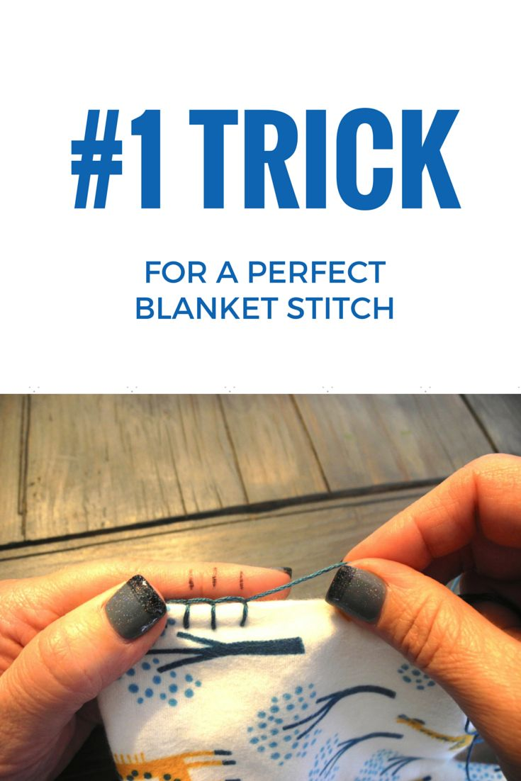 How To Get the Perfect Blanket Stitch. Write on your fingers as a guide to get the exact length between stitches!