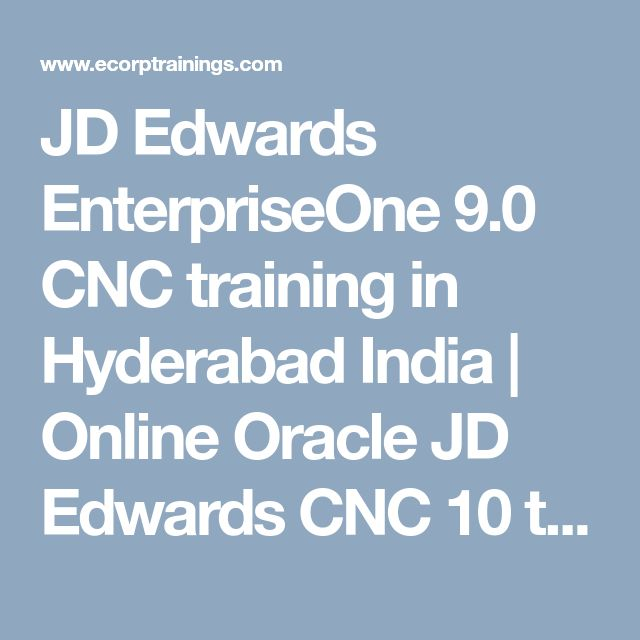 JD Edwards EnterpriseOne 9.0 CNC training  in Hyderabad India  | Online Oracle JD Edwards CNC 10 training institutes  hyderabad