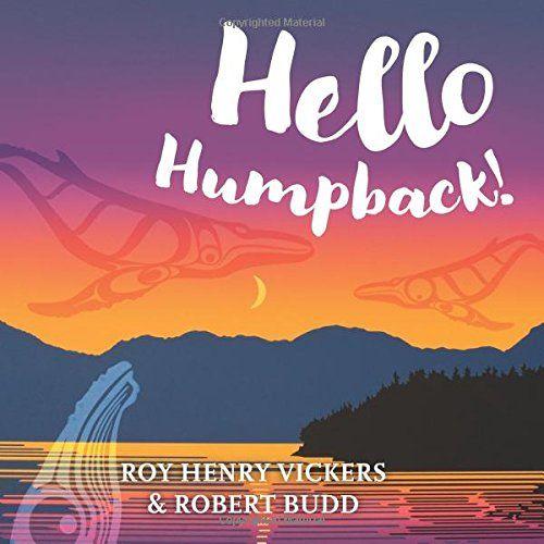 Hello Humpback! by Roy Henry Vickers https://www.amazon.ca/dp/1550177990/ref=cm_sw_r_pi_dp_U_x_Q1EJAb21BDBA1