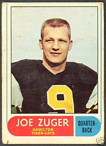 Joe Zuger, #9 - Hamilton. My #71 best QB in Pro Football history. Zuger still holds outdoor Pro Football's record for most TD passes in a game, 8. Zuger lead the Tiger-Cats to two Grey Cup wins in the sixties. A versatile player, he also played DB/P. Why, as of 2014 is this man NOT in the CFL HoF?!