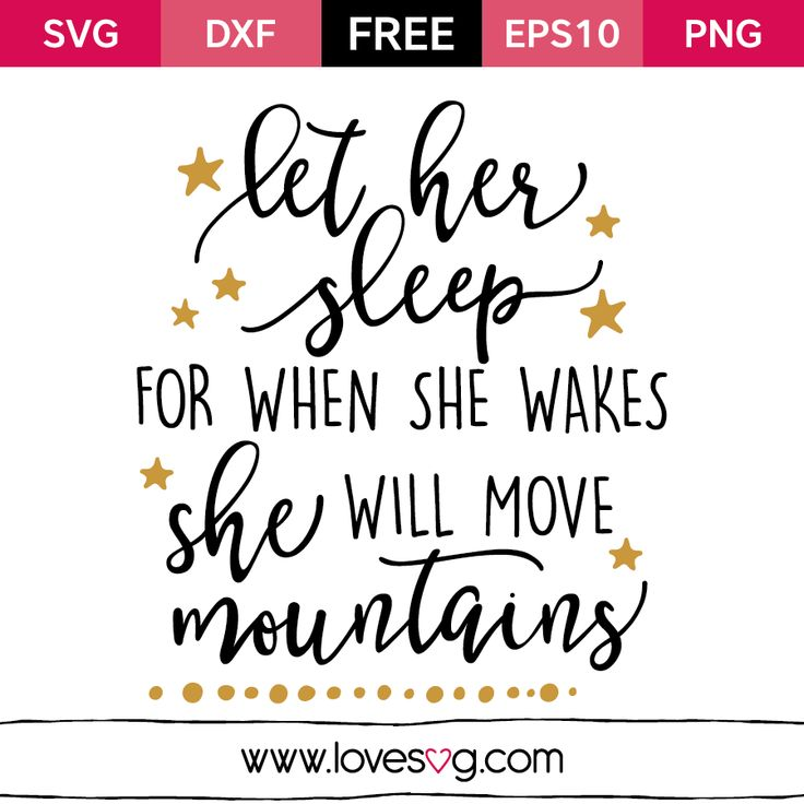 *** FREE SVG CUT FILE for Cricut, Silhouette and more *** Let her sleep for when she wakes she will move mountains