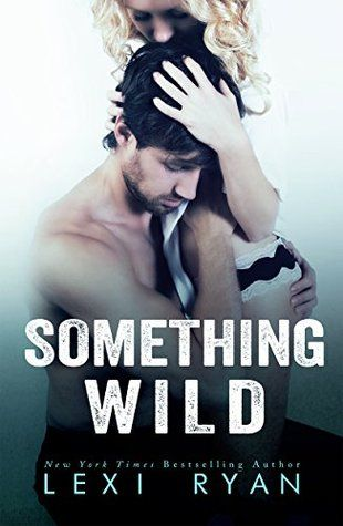 My Mini Review of Something Wild by Lexi Ryan