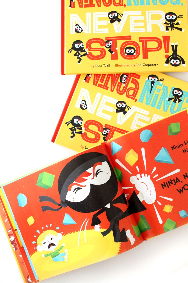 My newest book: Ninja, Ninja, Never Stop! Out now! Written by Todd Tuell and Illustrated by Tad Carpenter