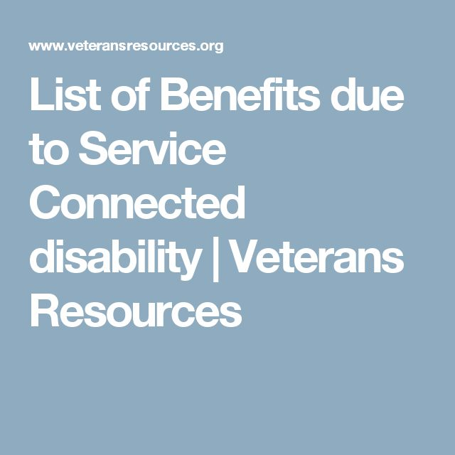 List of Benefits due to Service Connected disability | Veterans Resources
