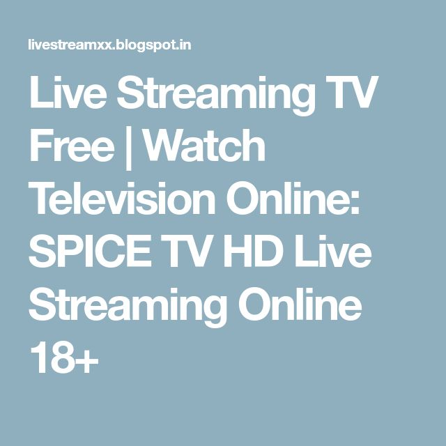 Live Streaming TV Free | Watch Television Online: SPICE TV HD Live Streaming Online 18+