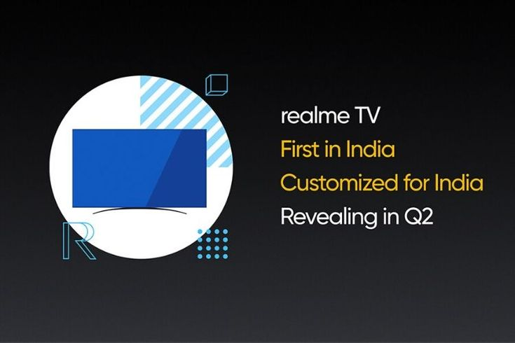 Realme Tv Confirmed To Launch In India In Q2 2020 Https Tech4mag Com Wp Content Uploads 2020 02 Realme Tv Confir Technology Magazines First Tv Product Launch