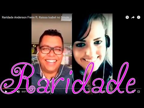 Raridade Anderson Freire ft. Raissa Isabel no Smule - YouTube