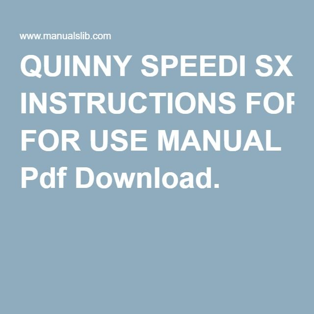 QUINNY SPEEDI SX INSTRUCTIONS FOR USE MANUAL Pdf Download.