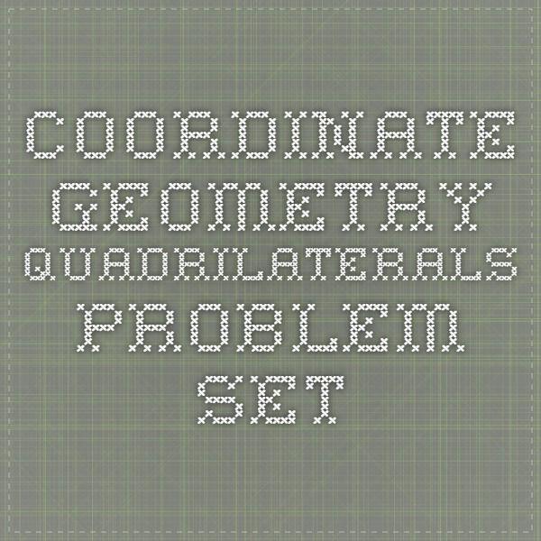 Coordinate Geometry Quadrilaterals Problem Set