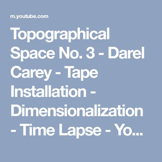 Topographical Space No. 3 - Darel Carey - Tape Installation - Dimensionalization - Time Lapse - YouTube