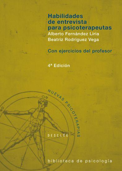 Habilidades de entrevista para psicoterapeutas / Alberto Fernández Liria, Beatriz Rodríguez Vega. Bilbao : Desclée de Brouwer, 2002. 4a ed. 2 VOLUMS. Sig. 616.89 Fer