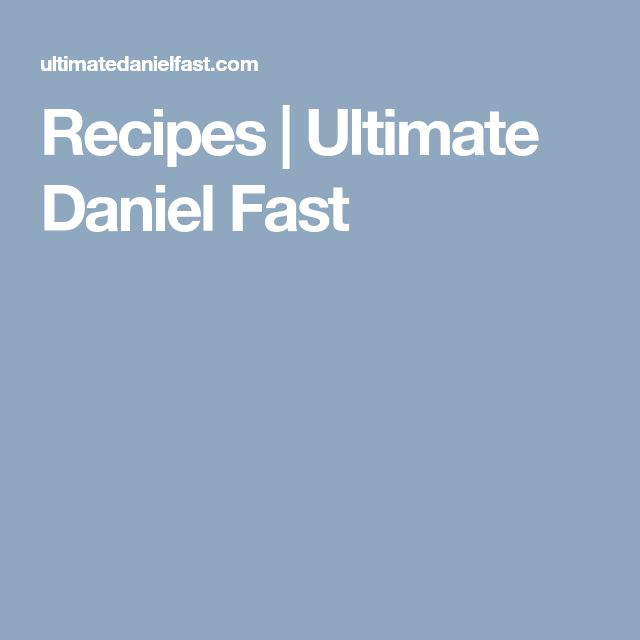 Summary How To Prepare For The Daniel Fast Ultimate Daniel Fast