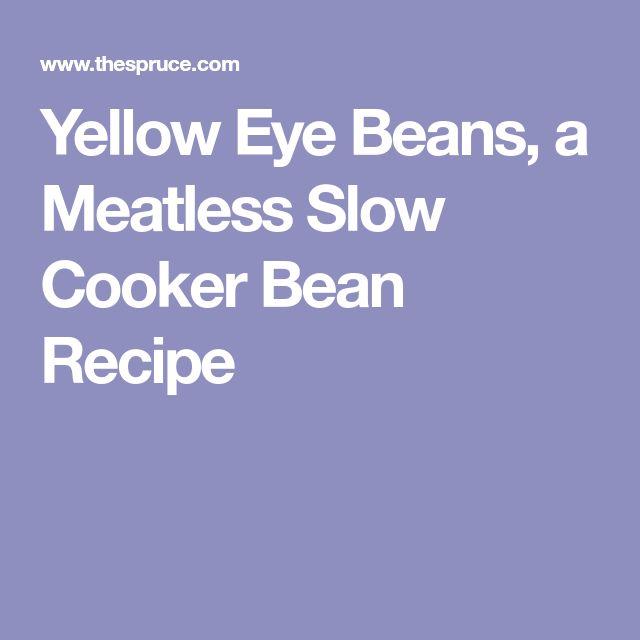 Yellow Eye Beans, a Meatless Slow Cooker Bean Recipe