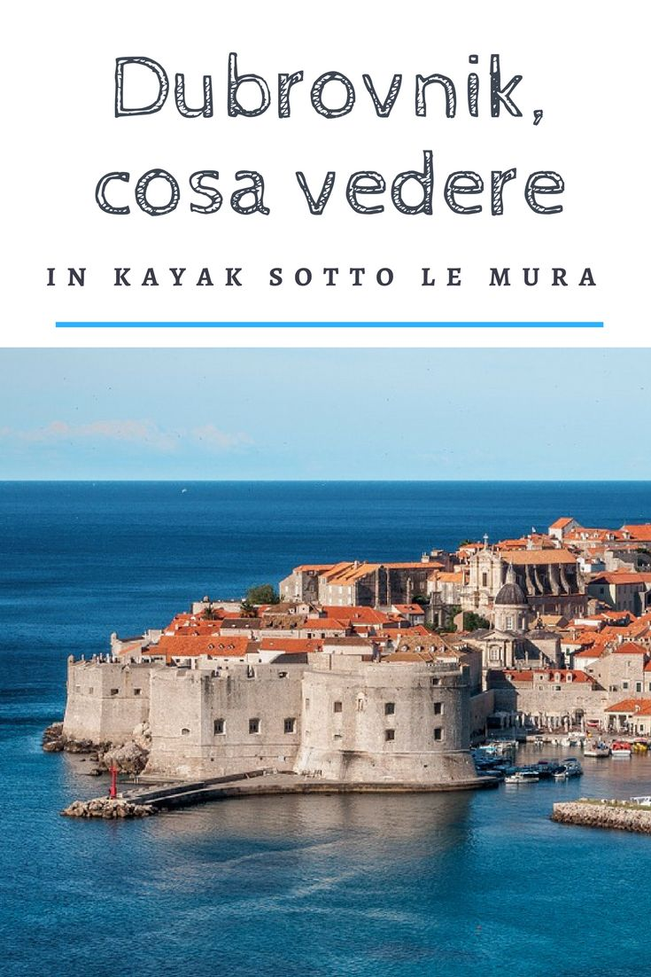 Ti piacerebbe vedere Dubrovnik dal mare? Navigare sotto le sue mura possenti, come un personaggio del Trono di Spade? In quest'articolo ti racconto un'avventura dal sapore piratesco: serve un kayak, una sorella e la voglia di ridere a crepapelle. #viaggi #travel #travelblog #traveltips #croazia #dubrovnik #croatia