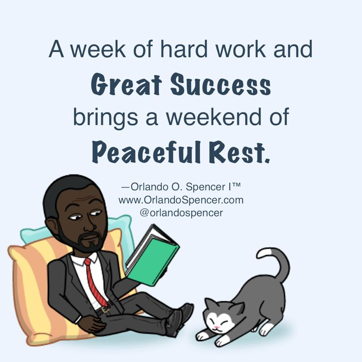 Rest A Week Of Hard Work And Great Success Brings A Weekend Of Peaceful Rest Orlandospencer Orlan Sarcastic Quotes Funny Love Quotes Wise Words Quotes