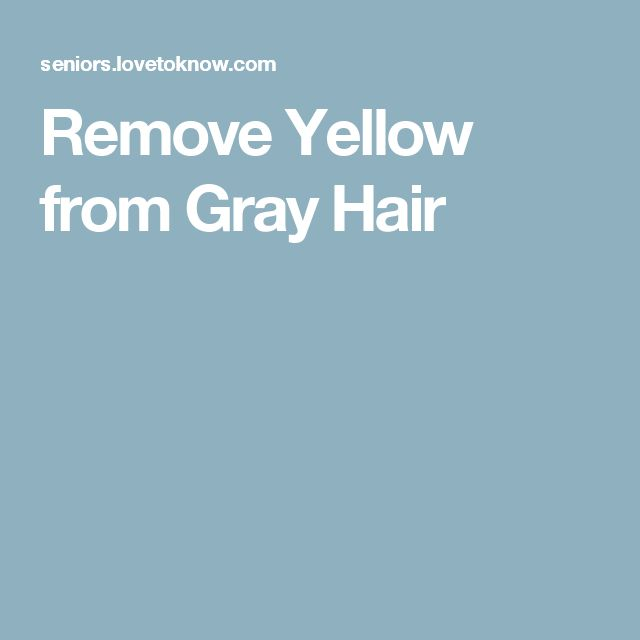 The 25 Best Grey Hair Turning Yellow Ideas On Pinterest