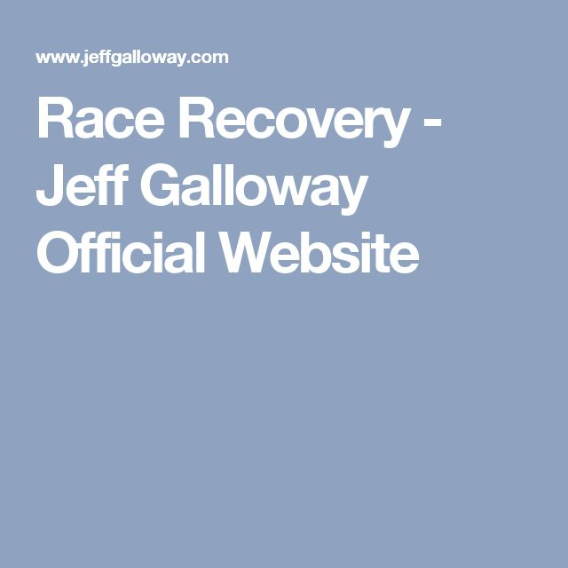 Race Recovery - Jeff Galloway Official Website
