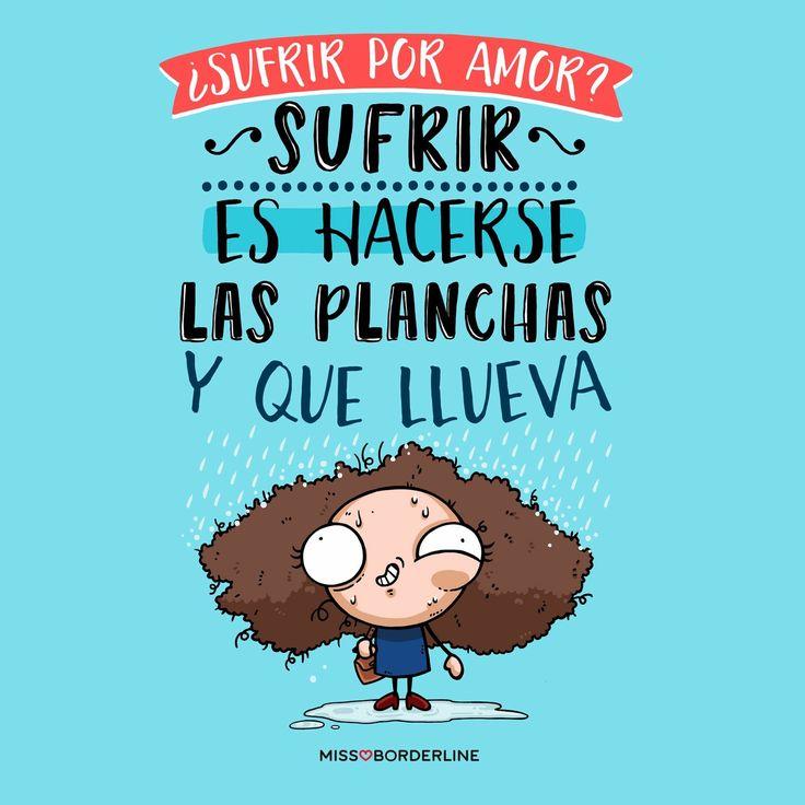 ¿¿Sufrir por amor?? Sufrir es hacerse las planchas y que llueva! #humor #frases #divertidas #graciosas #risas #chistosas