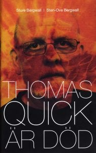 Thomas Quick is dead - a book written by Sture Bergwall and his brother Sten-Ove Bergwall.