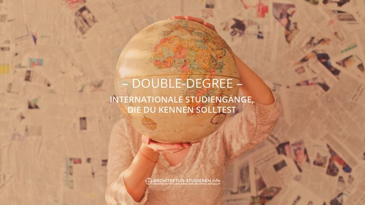 Double Degree: Internationale #Architektur-Studiengänge, die du kennen solltest | Architektur-studieren.info | #Architekturstudium