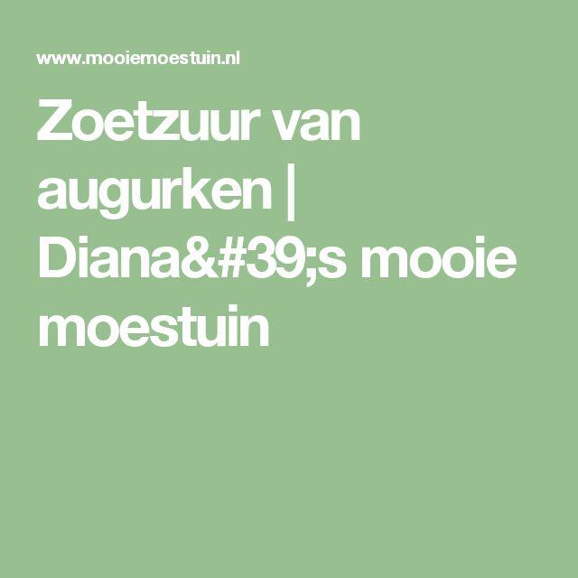 Zoetzuur van augurken | Diana's mooie moestuin