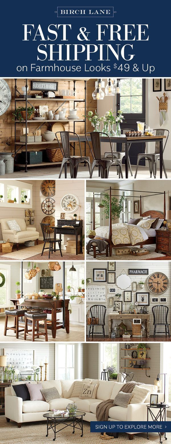 Farmhouse Always in style and always welcoming, the Farmhouse look embraces lived-in finishes and time-honored details. Birch Lane's assortment of furniture, wall art, and decor offers the perfect mix of color, texture, and pattern to create a countryside