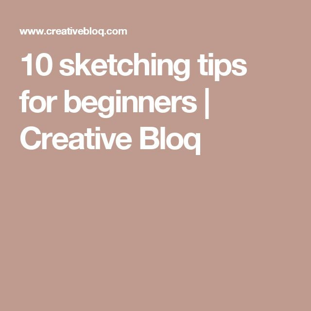 10 sketching tips for beginners   Creative Bloq