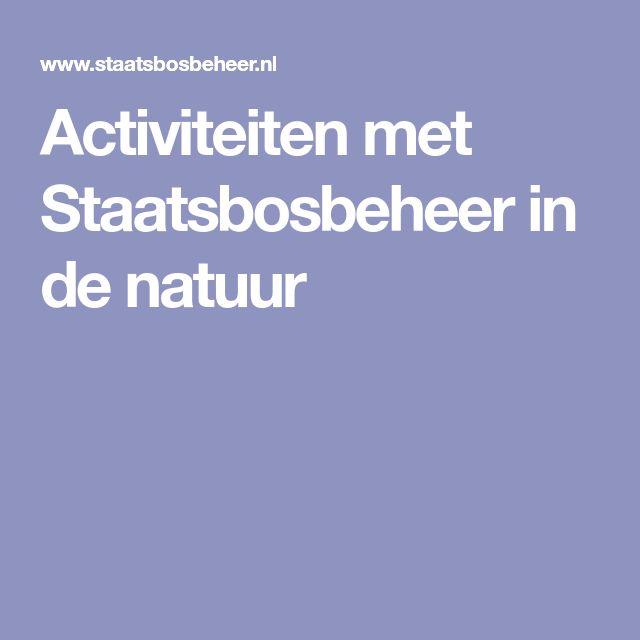 Activiteiten met Staatsbosbeheer in de natuur