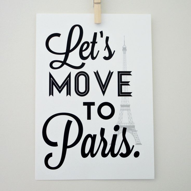 i should get one that says ''lets move to israel'' - that way i wouldn't have to say it every day: Quotes, Dreams, Gifts Ideas, Art Prints, France, Travel, Places, White Prints, Paris Art