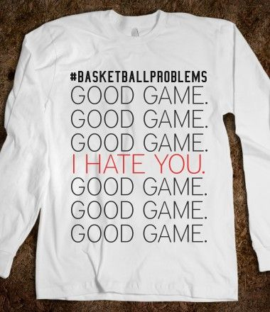 Basketball Problems....I've experienced this SO. MUCH.