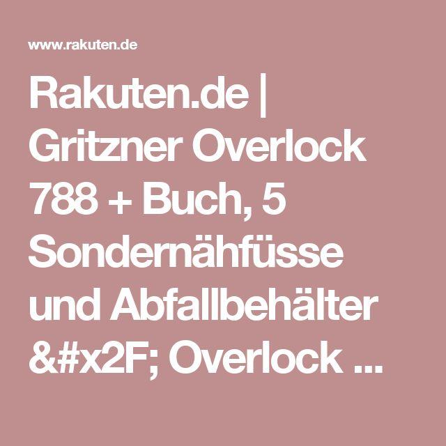 Gritzner Overlock 788 + Buch, 5 Sondernähfüsse Und Abfallbehälter