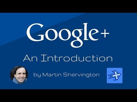 Level 1 - Academy VIDEO Introduction to Google+