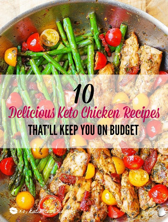 10 Delicious Keto Chicken Recipes That Ll Keep You On Budget Cheap Chicken Recipes Easy Clean Eating Recipes Chicken Recipes