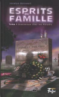 Esprits de famille t01:bienvenue chez les paradis