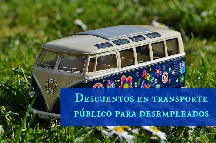 Descuentos en transporte público para desempleados http://www.ahorradoras.com/2017/04/descuentos-en-transporte-publico-para-desempleados/ #ahorro #ahorradoras #ahorrar