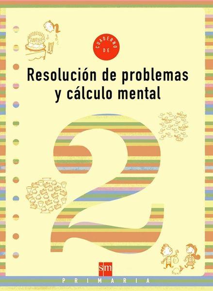 """Cuaderno de """"Resolución de problemas y cálculo mental"""", de la Editorial S.M, correspondiente a 2º Nivel de Educación Primaria."""