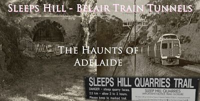 The Haunts Of Adelaide: Sleeps Hill - Belair Train Tunnels