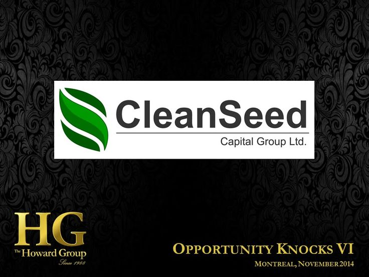 Clean Seed Capital Group (TSXV: CSX) Presentation - Opportunity Knocks VI