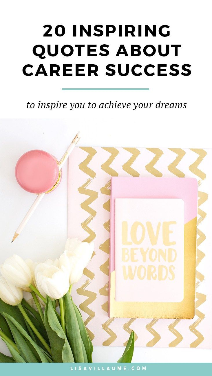 Feeling in a bit of a career slump? Here are 20 inspiring quotes about career success to get you inspired to live your dreams.