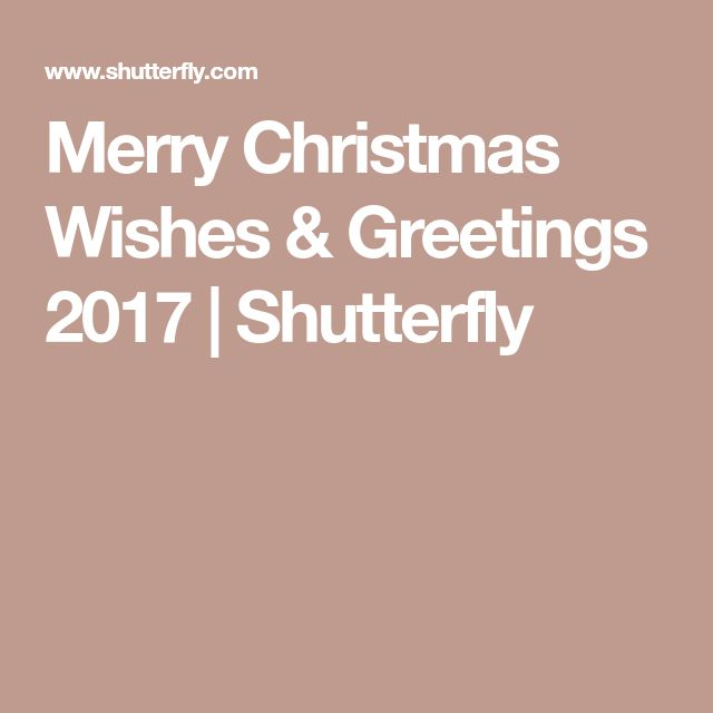 Merry Christmas Wishes & Greetings 2017 | Shutterfly