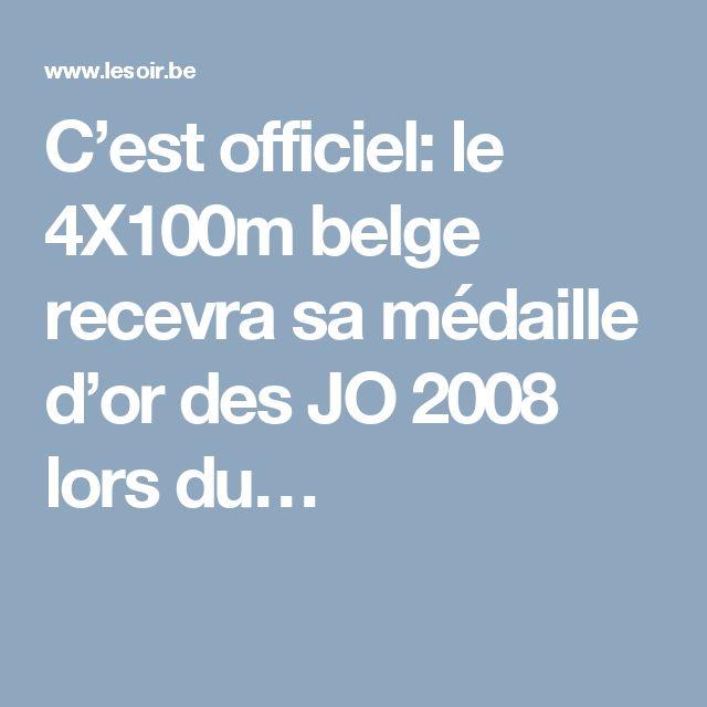 C'est officiel: le 4X100m belge recevra sa médaille d'or des JO 2008 lors du…