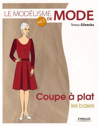 Le modélisme de mode,  Tome 1 : Coupe à plat, les bases de Teresa Gilewska http://www.amazon.fr/dp/2212142307/ref=cm_sw_r_pi_dp_mCDBwb071PZR0