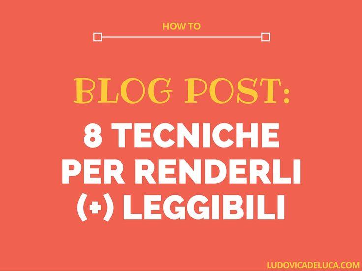 8 tecniche per rendere (+) leggibili i tuoi blog post